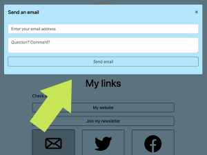 Visitors can email you directly from the landing page, without seeing your email address.